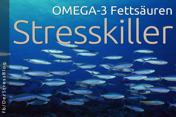 Omega-3 essentielle Fettsäuren als Stresskiller